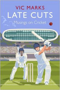 Late Cuts: Musings on Cricket by Vic Marks - Signed Edition
