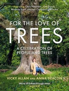 For the Love of Trees by Vicky Allan (Hardback)