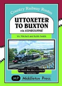 Uttoxeter To Buxton.: via Ashbourne. by Vic Mitchell (Hardback)