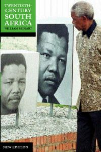 Twentieth-Century South Africa by William Beinart (Professor of Race Relations, African Studies Centre and St Anthony's College, Oxford Fellow, Professor of Race Relations, African Studies Centre and St Anthony's College, Oxford Fellow, St Anthony's Colle