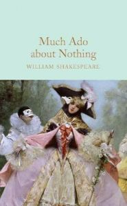 Much Ado About Nothing by William Shakespeare (Hardback)