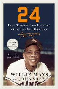 24: Life Stories and Lessons from the Say Hey Kid by Willie Mays