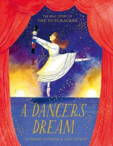 A Dancers Dream by Katherine Woodfine & Lizzy Stewart - Signed Edition